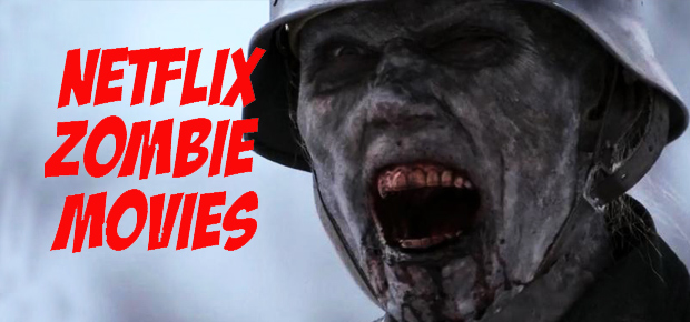 NETFLIX ZOMBIE MOVIES UPDATED Oct 20, 2014