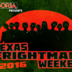 TEXAS FRIGHTMARE WEEKEND 2016